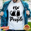 Lovely Ew People Two Cat Shirt