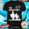 Original The NativeFather Shirt
