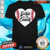 Pretty Dibs On The Coach Baseball Heart Shirt