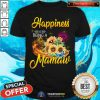 Happiness Is Being A Mamaw Sunflower Shirt