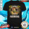 I Have Retirement Plan On Farming Shirt