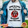 Real Old Man Do Boxing Then Take A Nap Shirt