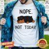 Rottweiler Nope Not Today Shirt
