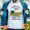Do Not Let Your Challenges Limit You Sped Teacher Shirt