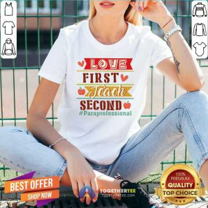 Love First Teach Second Paraprofessional V-neck