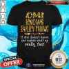 Omi Knows Everything She Makes Stuff Up Really Fast Shirt